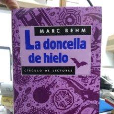 Libros de segunda mano: LA DONCELLA DE HIELO, MARC BEHM. L.22821. Lote 236223480