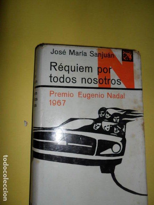 RÉQUIEM PARA TODOS NOSOTROS, JOSÉ MARÍA SANJUÁN, ED. DESTINO (Libros de Segunda Mano (posteriores a 1936) - Literatura - Narrativa - Otros)