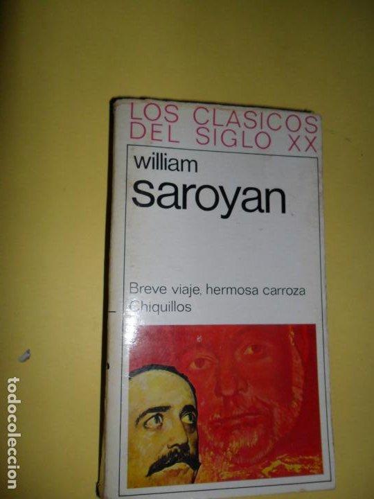 BREVE VIAJE, HERMOSA CARROZA, CHIQUILLOS, WILLIAM SAROYAN, ED. GP (Libros de Segunda Mano (posteriores a 1936) - Literatura - Narrativa - Otros)