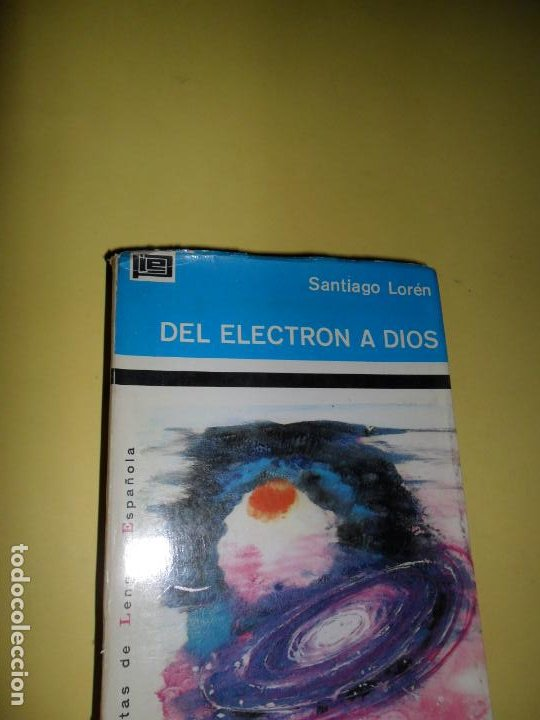 DEL ELECTRÓN A DIOS, SANTIAGO LORÉN, ED. PLAZA Y JANÉS (Libros de Segunda Mano (posteriores a 1936) - Literatura - Narrativa - Otros)