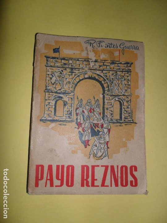 PAYO REZNOS, R. FUENTES GUERRA, ED. TIPOGRAFÍA ARTÍSTICA, CÓRDOBA, 1958 (Libros de Segunda Mano (posteriores a 1936) - Literatura - Narrativa - Otros)