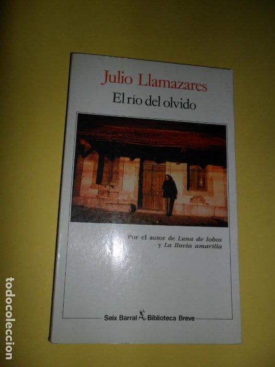 EL RÍO DEL OLVIDO, JULIO LLAMAZARES, ED. SEIX BARRAL (Libros de Segunda Mano (posteriores a 1936) - Literatura - Narrativa - Otros)