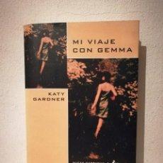Libros de segunda mano: LIBRO - MI VIAJE CON GEMMA - VARIOS - KATY GARDNER - ED. SALAMANDRA. Lote 236275100