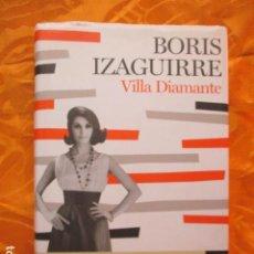 Libros de segunda mano: VILLA DIAMANTE (FINALISTA PREMIO PLANETA 2007) BORIS IZAGUIRRE. Lote 236277250