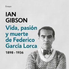 Libros de segunda mano: VIDA, PASIÓN Y MUERTE DE FEDERICO GARCÍA LORCA. Lote 236551350