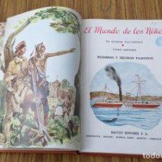 Libros de segunda mano: HOMBRES Y HECHOS FAMOSOS - EL MUNDO DE LOS NIÑOS - TOMO 7 - ED. SALVAT 1960. Lote 236583030