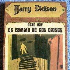 Libros de segunda mano: EL CAMINO DE LOS DIOSES - HARRY DICKSON, JEAN RAY. POR EDICIONES JUCAR 1972. Lote 236583270