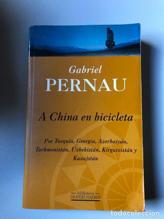 * GABRIEL PERNAU, A CHINA EN BICICLETA, EDICIONES B, 1998, 440 PP (Libros de Segunda Mano (posteriores a 1936) - Literatura - Narrativa - Otros)