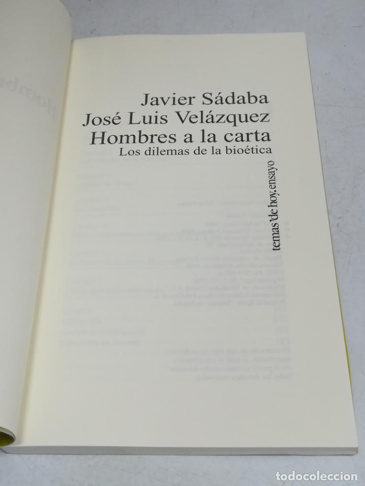 Libros de segunda mano: HOMBRES A LA CARTA. LOS DILEMAS DE LA BIOÉTICA. JAVIER SABADA / J.L. VELÁZQUEZ. TEMAS DE HOY. 183 PG - Foto 5 - 236629940