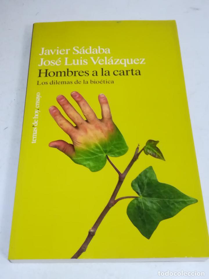 HOMBRES A LA CARTA. LOS DILEMAS DE LA BIOÉTICA. JAVIER SABADA / J.L. VELÁZQUEZ. TEMAS DE HOY. 183 PG (Libros de Segunda Mano (posteriores a 1936) - Literatura - Narrativa - Otros)