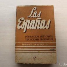 Libros de segunda mano: LAS ESPAÑAS, FORMACIÓN HISTÓRICA, TRADICIONES REGIONALES, FRANCISCO ELÍAS DE TEJADA, INTONSO. Lote 236729690