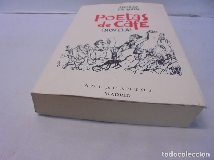 Libros de segunda mano: POETAS DE CAFE. (NOVELA). ADELAIDA LOS SANTOS. DEDICADO POR AUTORA. EDITORIAL AGUACANTOS 1992 - Foto 3 - 236761985
