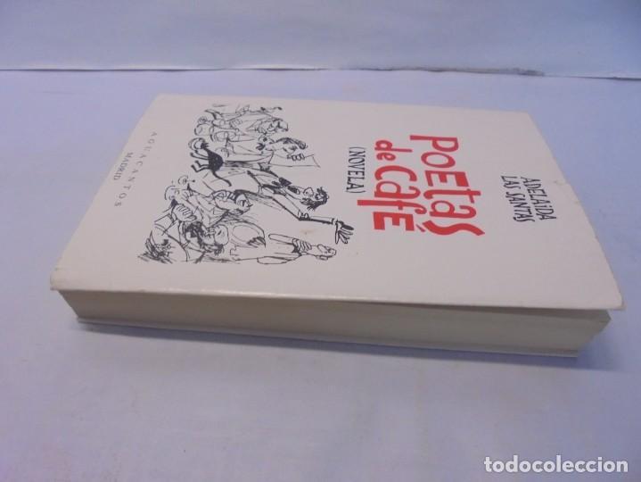 Libros de segunda mano: POETAS DE CAFE. (NOVELA). ADELAIDA LOS SANTOS. DEDICADO POR AUTORA. EDITORIAL AGUACANTOS 1992 - Foto 4 - 236761985