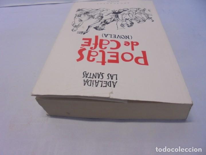 Libros de segunda mano: POETAS DE CAFE. (NOVELA). ADELAIDA LOS SANTOS. DEDICADO POR AUTORA. EDITORIAL AGUACANTOS 1992 - Foto 5 - 236761985