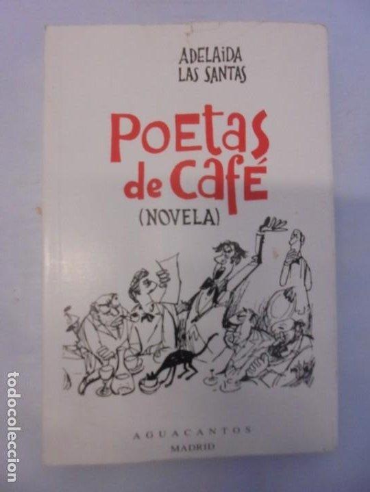 Libros de segunda mano: POETAS DE CAFE. (NOVELA). ADELAIDA LOS SANTOS. DEDICADO POR AUTORA. EDITORIAL AGUACANTOS 1992 - Foto 6 - 236761985