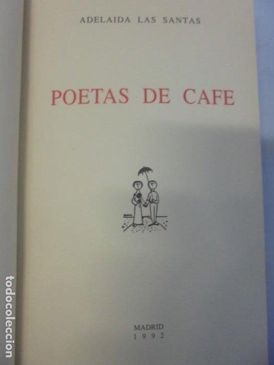 Libros de segunda mano: POETAS DE CAFE. (NOVELA). ADELAIDA LOS SANTOS. DEDICADO POR AUTORA. EDITORIAL AGUACANTOS 1992 - Foto 8 - 236761985