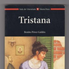 Libros de segunda mano: TRISTANA. BENITO PÉREZ GALDÓS. EDICIÓN DE MONTSERRAT AMORES Y AGUSTÍN SÁNCHEZ AGUILAR.. Lote 236764055