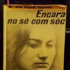 Libros de segunda mano: Mª DELS ANGELS VAYREDA - ENCARA NO SÉ COM SÓC. Lote 236767385