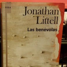 Libros de segunda mano: JONATHAN LITTELL - LAS BENÉVOLAS. Lote 236768520
