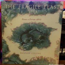 Libros de segunda mano: THE FRAGILE FEAST - RUTAS A FERRAN ADRIÀ. Lote 236769030