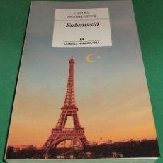 Libros de segunda mano: SUBMISSIÓ - MICHEL HOUELLEBECQ (NOU/IMPECABLE). Lote 236773665