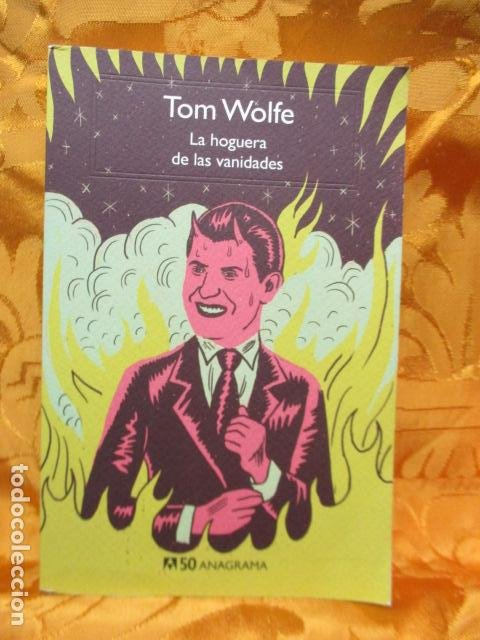 LA HOGUERA DE LAS VANIDADES, DE TOM WOLFE - ANAGRAMA (Libros de Segunda Mano (posteriores a 1936) - Literatura - Narrativa - Otros)