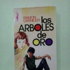 Libros de segunda mano: LMV - LOS ARBOLES DE ORO. RAMÓN CARNICER. Lote 236867090