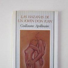 Libros de segunda mano: GUILLAUME APOLLINAIRE Y MAURICIO WACQUEZ. LAS HAZAÑAS DE UN JOVEN DON JUAN. 1985. Lote 236867120