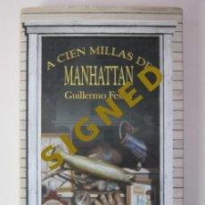 Libros de segunda mano: GUILLERMO FESSER. A CIEN MILLAS DE MANHATTAN. 1ª ED. MADRID: AGUILAR, 2008. Lote 236872170