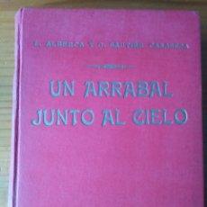 Libros de segunda mano: UN ARRABAL JUNTO AL CIELO. Lote 236922110