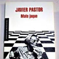 Libros de segunda mano: JAVIER PASTOR - MATE JAQUE. Lote 236969540