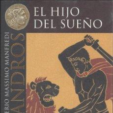 Libri di seconda mano: EL HIJO DEL SUEÑO. ALEXANDROS. VALERIO MASSIMO. AÑO 1999. Lote 237125245