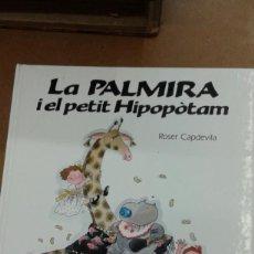 Livros em segunda mão: LA PALMIRA I EL PETIT HIPOPOTAM. PER ROSER CAPDEVILA. Lote 237156525