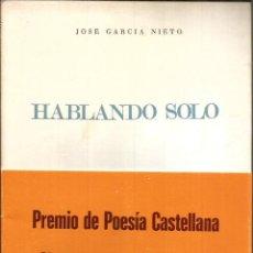 Libros de segunda mano: HABLANDO SOLO. PUBLICADO EN 1968 - JOSÉ GARCIA NIETO. Lote 237188820