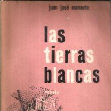 Libros de segunda mano: LAS TIERRAS BLANCAS. PUBLICADO EN 1956 - JUAN JOSÉ MANAUTA. Lote 237188835