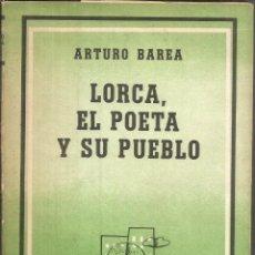 Libros de segunda mano: LORCA EL POETA Y SU PUEBLO. PUBLICADO EN 1956 - ARTURO BAREA. Lote 237188850