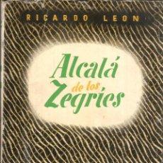 Libros de segunda mano: ALCALÁ DE LOS ZEGRÍES. PUBLICADO EN 1953 - RICARDO LEÓN. Lote 237188855