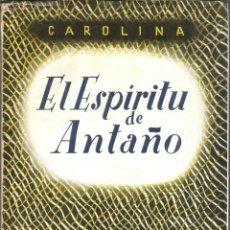Libros de segunda mano: EL ESPÍRITU DE ANTAÑO BIOGRAFÍA INTLMA DE JOSÉ FRADERA CAMPS. PUBLICADO EN 1955 - CAROLINA CORDERA F. Lote 237188860