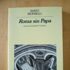 Libros de segunda mano: GUIDO MORSELLI ROMA SIN PAPA. Lote 237190185