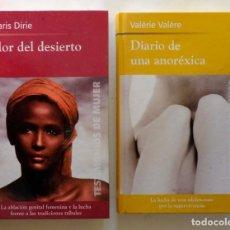 Libros de segunda mano: TESTIMONOS DE MUJER: FLOR DEL DESIERTO + DIARIO DE UNA ANORÉXICA. Lote 237192815
