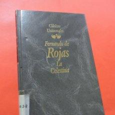 Libros de segunda mano: LA CELESTINA. DE ROJAS, FERNANDO. CLÁSICOS UNIVERSALES. Lote 237264455