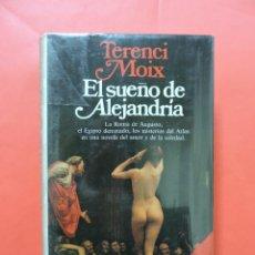 Libros de segunda mano: EL SUEÑO DE ALEJANDRÍA. MOIX, TERENCI. 7ª ED. PLANETA. Lote 237264685