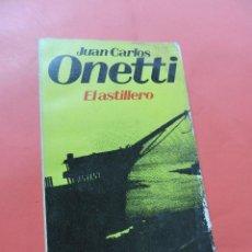 Libros de segunda mano: EL ASTILLERO. ONETTI, JUAN CARLOS. BRUGUERA LIBRO AMIGO. Lote 237265325