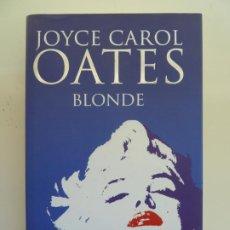 Libros de segunda mano: BLONDE. JOYCE CAROL OATES.. Lote 237486465