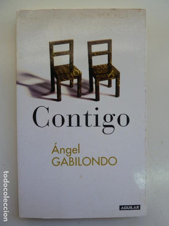 CONTIGO. ÁNGEL GABILONDO. (Libros de Segunda Mano (posteriores a 1936) - Literatura - Narrativa - Otros)