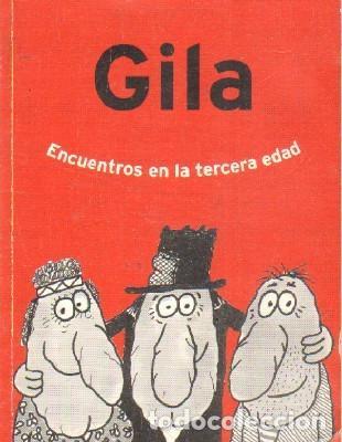 ENCUETROS EN LA TERCERA EDAD. GILA, MIGUEL. A-HUM-553 (Libros de Segunda Mano (posteriores a 1936) - Literatura - Narrativa - Otros)