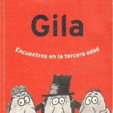 Libros de segunda mano: ENCUETROS EN LA TERCERA EDAD. GILA, MIGUEL. A-HUM-553. Lote 237487285