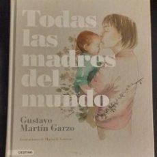 Libros de segunda mano: GUSTAVO MARTIN GARZO - TODAS LAS MADRES DEL MUNDO. Lote 237546460