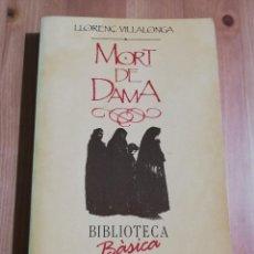 Libros de segunda mano: MORT DE DAMA (LLORENÇ VILLALONGA). Lote 237590005