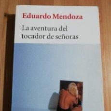 Libros de segunda mano: LA AVENTURA DEL TOCADOR DE SEÑORAS (EDUARDO MENDOZA). Lote 237590275